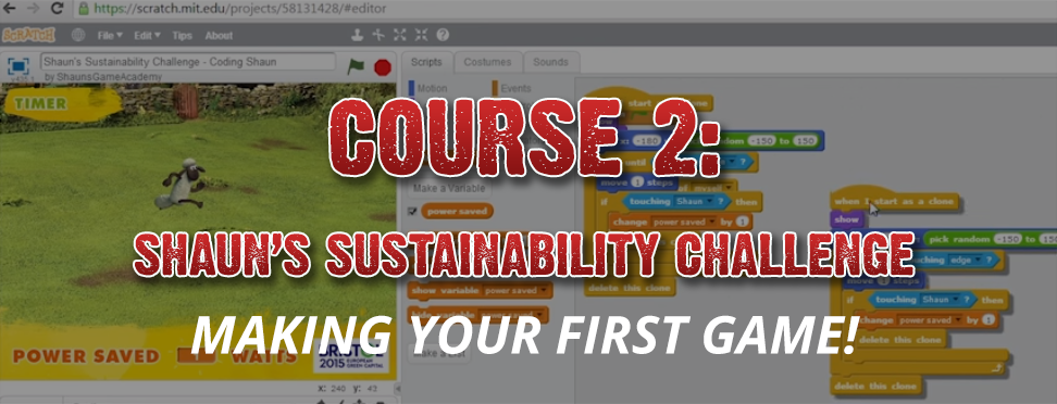 Course 2: Shaun's Sustainability Challenge - Making your first game!