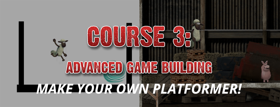 Course 3: Advanced Game Building - Make your own platformer!